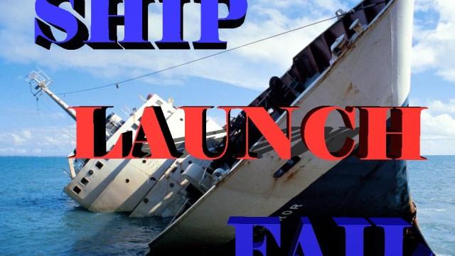 Ein Schiff zu Wasser lassen – Fail