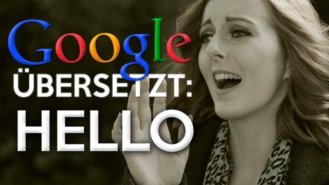 HELLO – Adele (Google Übersetzt)